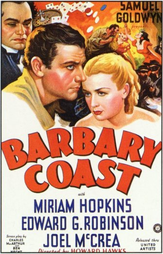 via: http://www.moviepostershop.com/the-barbary-coast-movie-poster-1935/CD0956 Unless otherwise noted, all images are my own