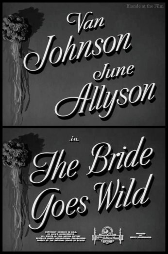 The Bride Goes Wild: June Allyson and Van Johnson