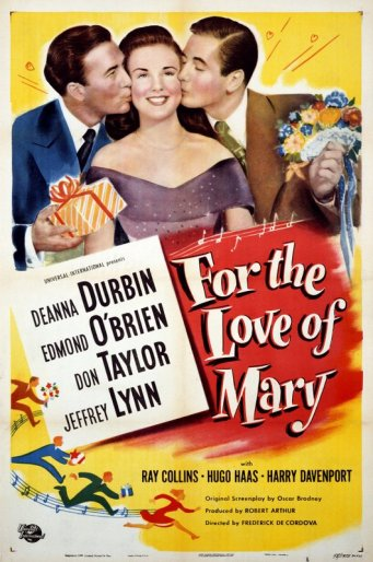 For the Love of Mary: Deanna Durbin, Jeffrey Lynn, Edmond O'Brien and Don Taylor