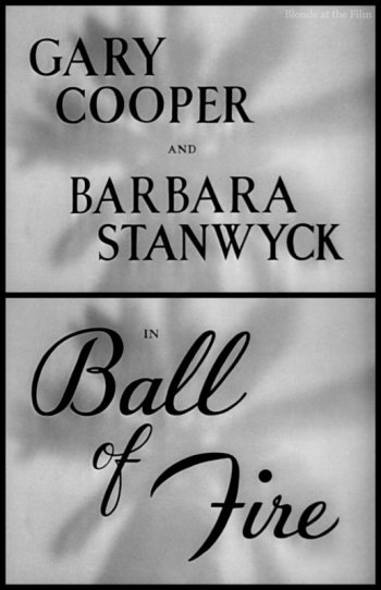 Ball of Fire: Barbara Stanwyck & Gary Cooper